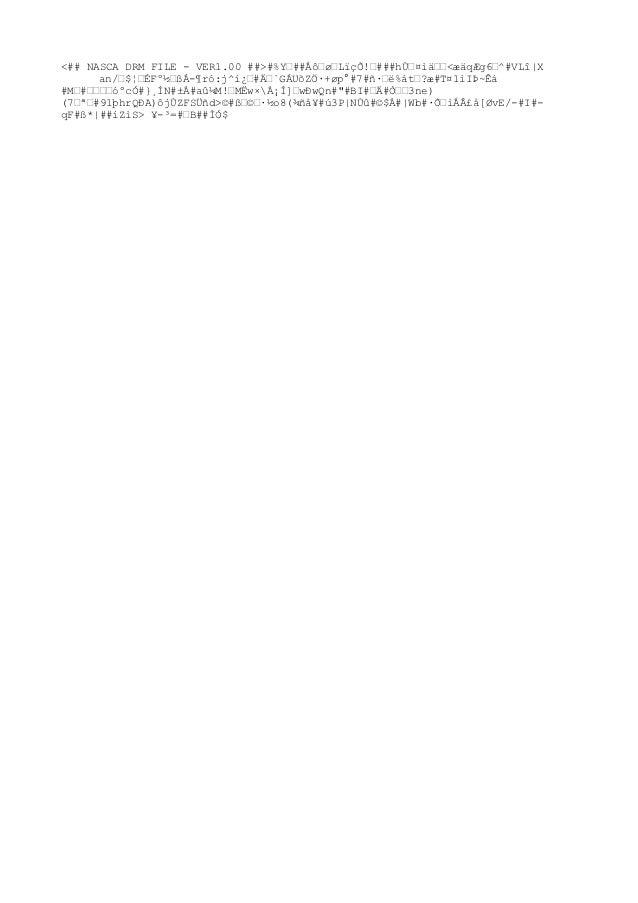 <## NASCA DRM FILE - VER1.00 ##>#%Y—##Åô—ø—LïçÕ!—###hٗ¤ì䗗<æäqÆg6—^#VLî|X      an/—$¦—ÉFº½—ßÁ-¶ró:j^í¿—#ė`GÁUõZÖ·+øp°#7...
