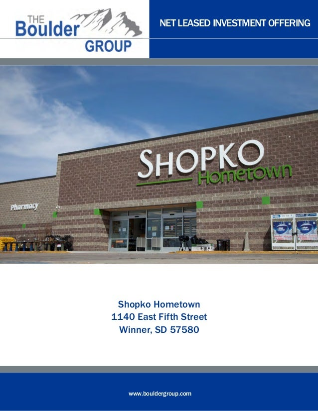 NET LEASED INVESTMENT OFFERING Www.bouldergroup.com Shopko Hometown 1140  East Fifth Street Winner ...