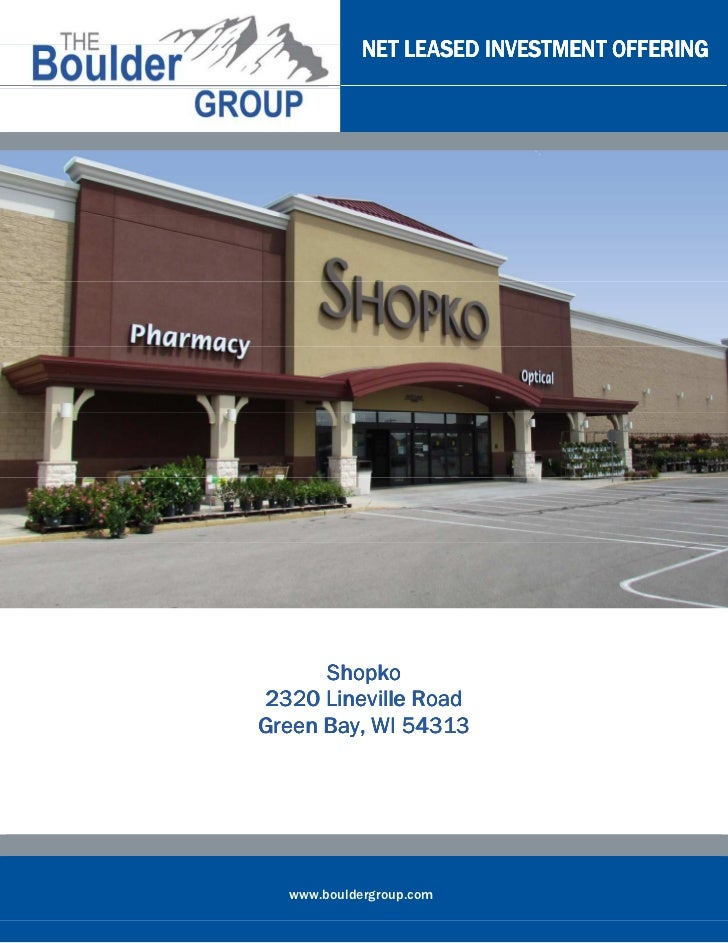NET LEASED INVESTMENT OFFERING      Shopko2320 Lineville RoadGreen Bay, WI 54313  www.bouldergroup.com