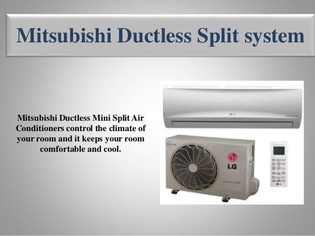 ... Split System Mitsubishi Ductless Air Conditioner; 5. Mitsubishi ...