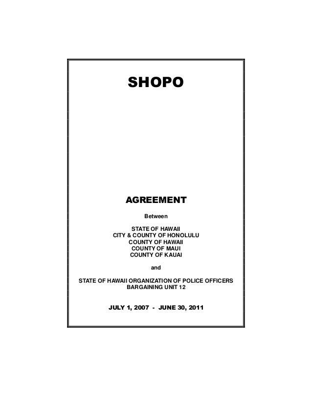 SHOPO              AGREEMENT                   Between                STATE OF HAWAII          CITY & COUNTY OF HONOLULU  ...