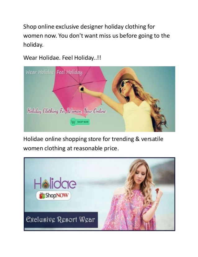 Shop online exclusive designer holiday clothing for women now. You don't want miss us before going to the holiday. Wear Ho...