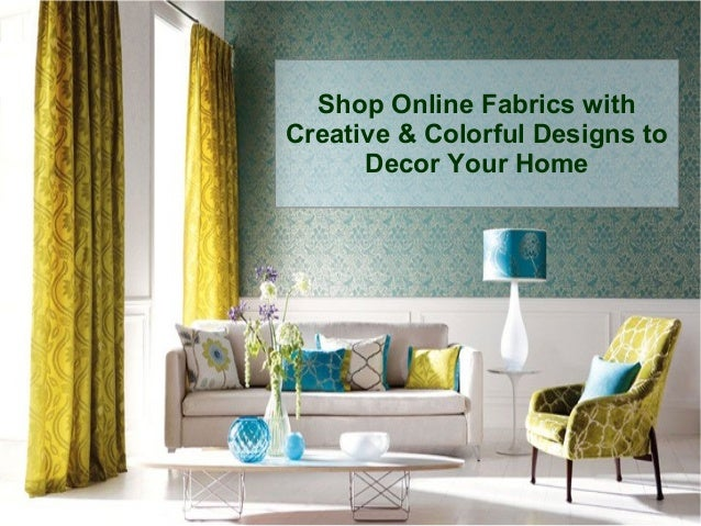 Shop online fabric with creative colorful designs for decor your ho - Online home decor stores ...
