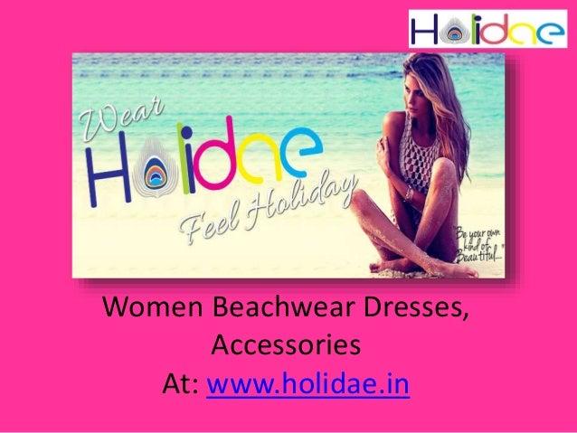 Women Beachwear Dresses, Accessories At: www.holidae.in