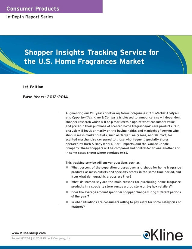 Consumer ProductsIn-Depth Report Series           Shopper Insights Tracking Service for           the U.S. Home Fragrances...