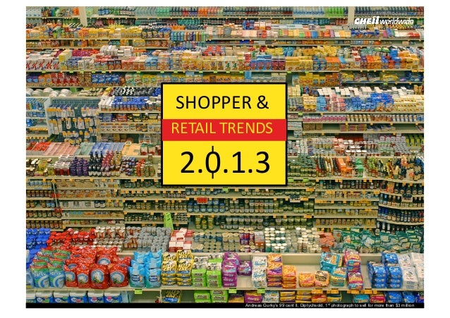 SHOPPER RETAIL TRENDS 2013 1 Andreas Gurkys 99 Cent II