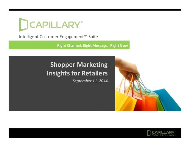 Intelligent Customer Engagement™ Suite  Right Channel, Right Message. Right Now  Shopper Marketing  Insights for Retailers...
