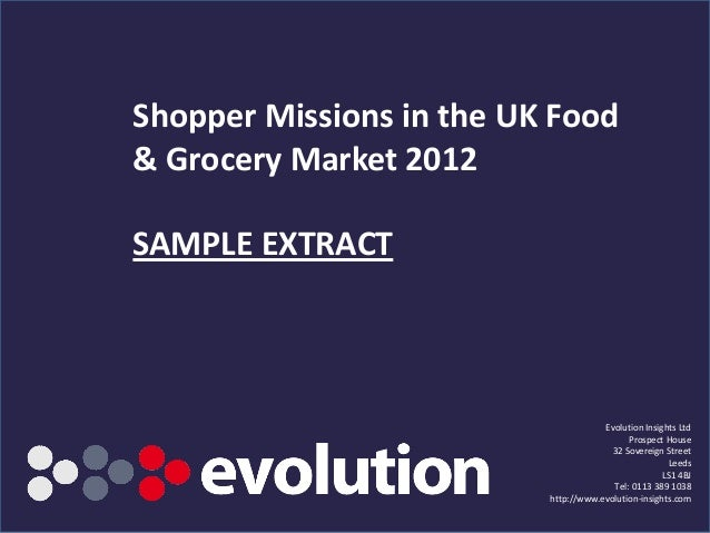Shopper Missions in the UK Food& Grocery Market 2012SAMPLE EXTRACT                                                   Evolu...