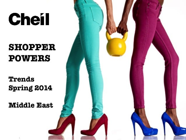 Ⓒ  2014  Cheil SHOPPER POWERS! ! Trends! Spring 2014! ! Middle East 1