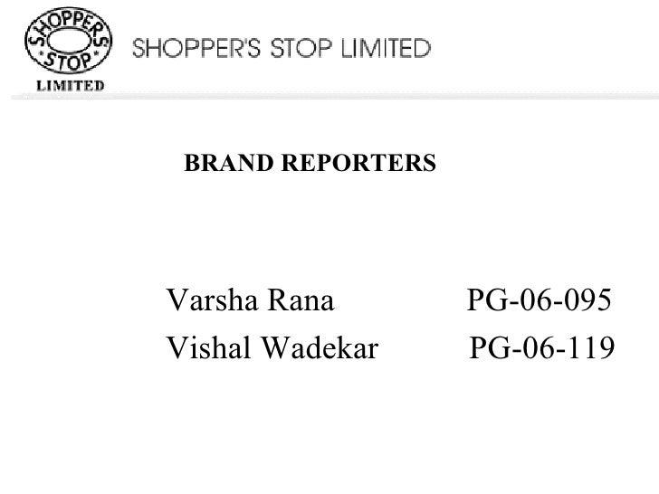 Varsha Rana  PG-06-095 Vishal Wadekar  PG-06-119 BRAND REPORTERS