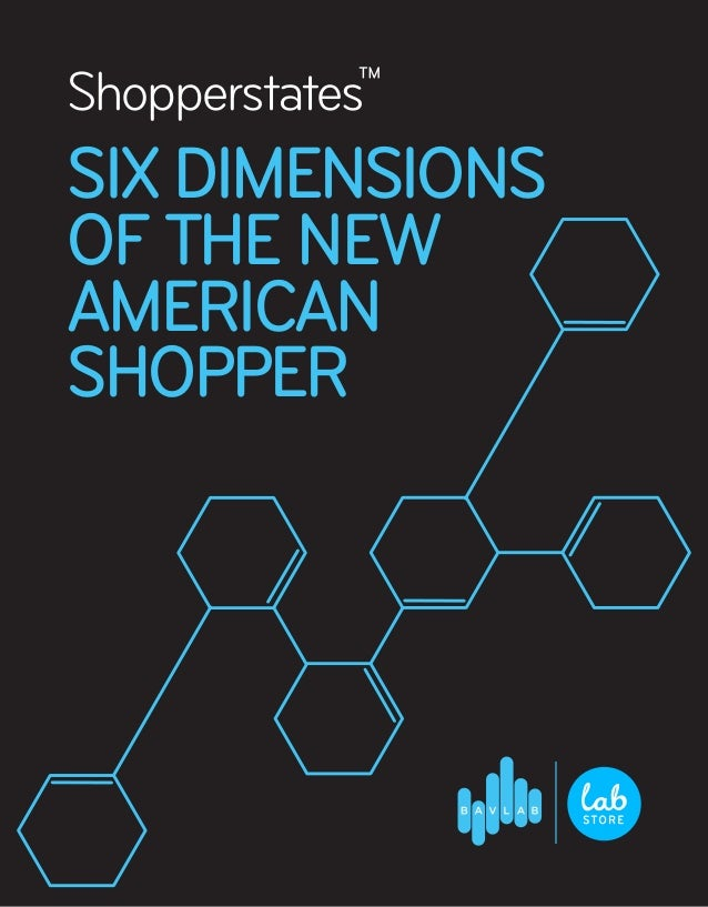 Shopperstates SIXDIMENSIONS OF THE NEW AMERICAN SHOPPER ™