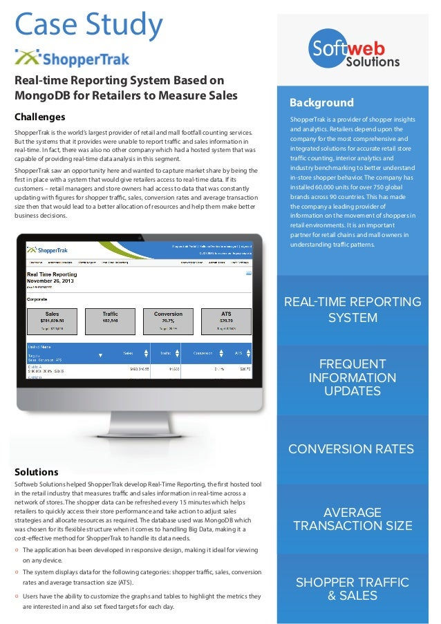 REAL-TIME REPORTING SYSTEM FREQUENT INFORMATION UPDATES CONVERSION RATES AVERAGE TRANSACTION SIZE SHOPPER TRAFFIC & SALES ...
