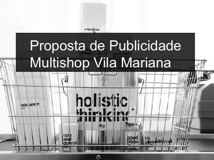 Proposta de Publicidade  Multishop Vila Mariana
