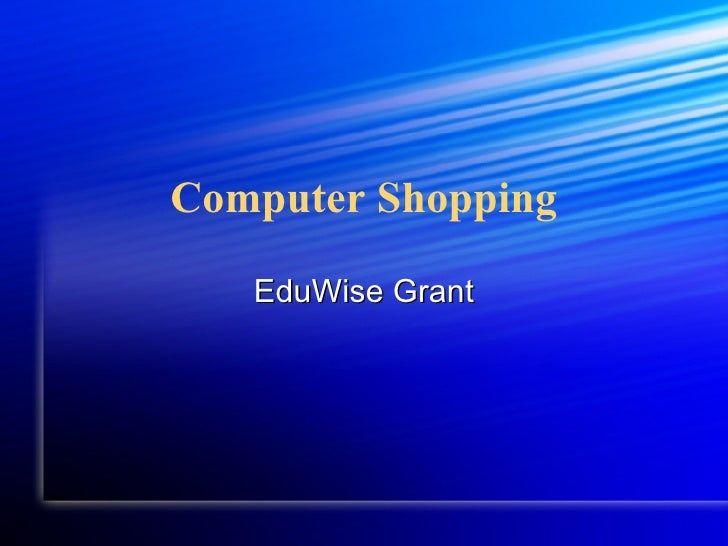 Computer Shopping EduWise Grant