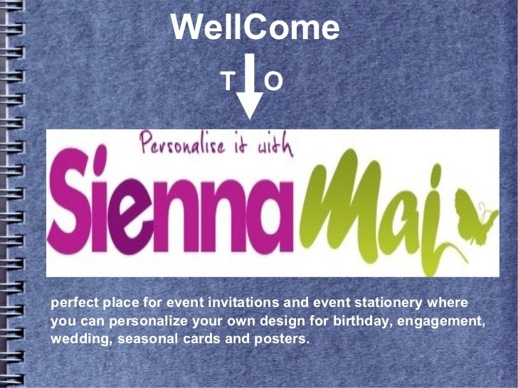 WellCome                        T     Operfect place for event invitations and event stationery whereyou can personalize y...