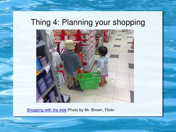Thing 4: Planning your shopping<br />Shopping with the kids Photo by Mr. Brown, Flickr<br />