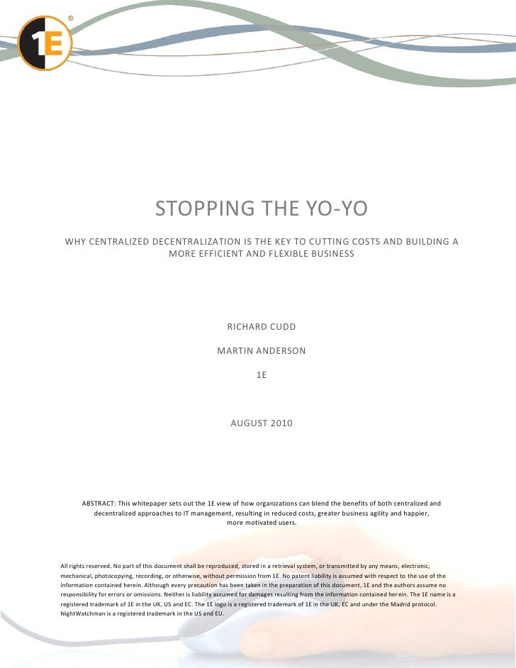 STOPPING THE YO-YO WHY CENTRALIZED DECENTRALIZATION IS THE KEY TO CUTTING COSTS AND BUILDING A                    MORE EFF...