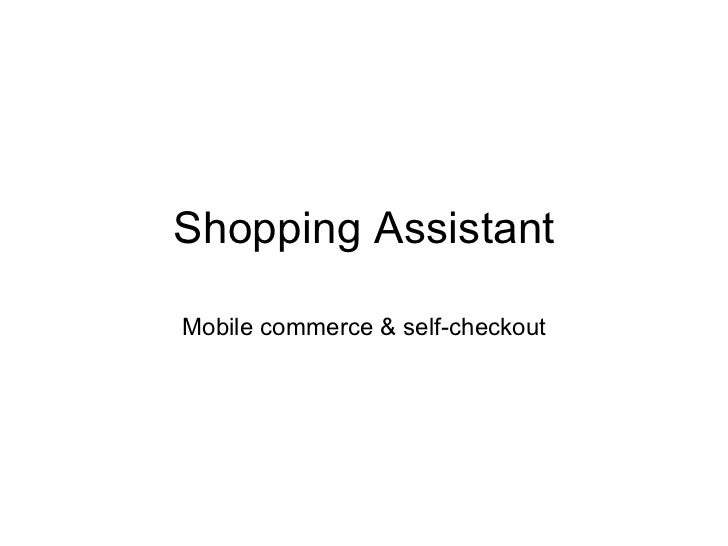 Shopping Assistant Mobile commerce & self-checkout