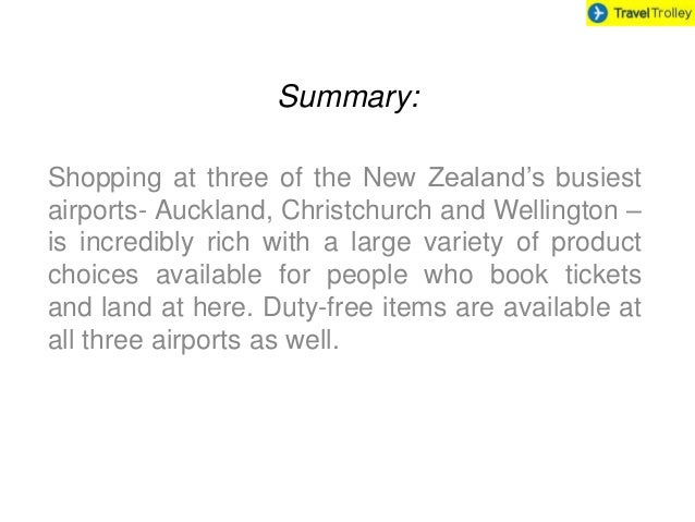 Summary: Shopping at three of the New Zealand's busiest airports- Auckland, Christchurch and Wellington – is incredibly ri...
