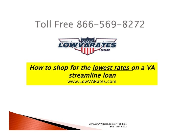 How to shop for the lowest rates on a VA           streamline loan            www.LowVARates.com                   www.Low...