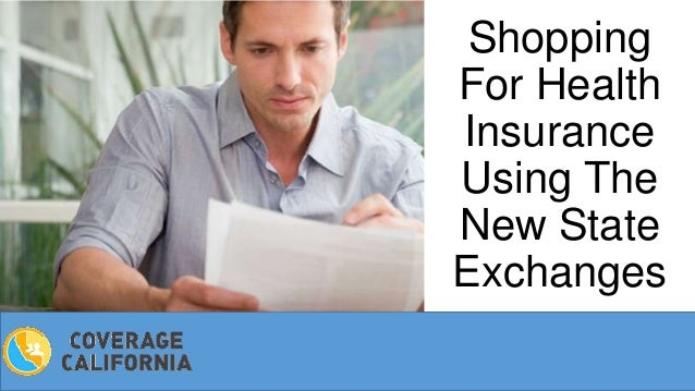 Shopping For Health Insurance Using The New State Exchanges