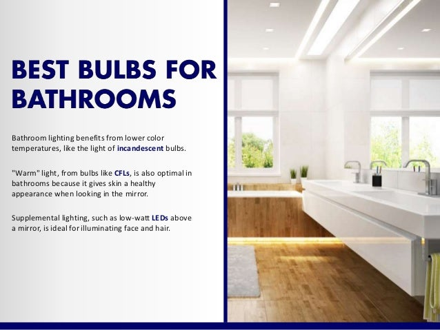 6. Bathroom lighting benefits from lower color temperatures ...  sc 1 st  SlideShare & Shopping for Light Bulbs for the Home and Business