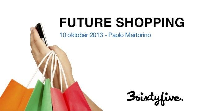 FUTURE SHOPPING 10 oktober 2013 - Paolo Martorino