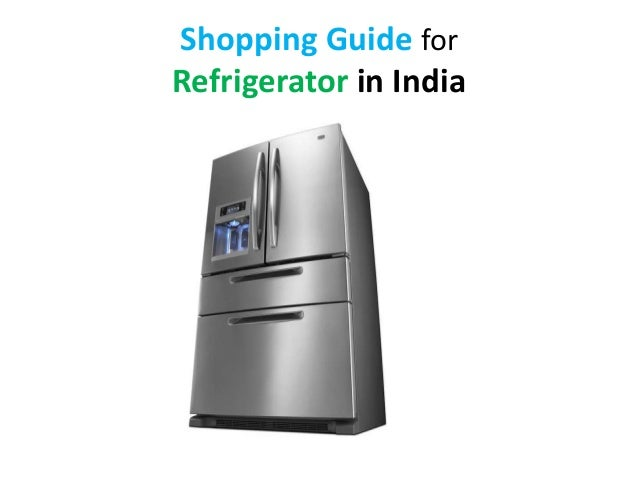 Shopping Guide forRefrigerator in India