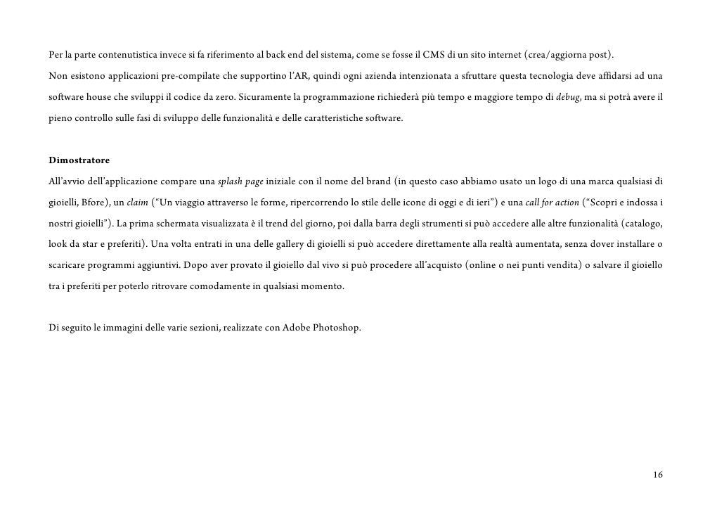 Per la parte contenutistica invece si fa riferimento al back end del sistema, come se fosse il CMS di un sito internet (cr...