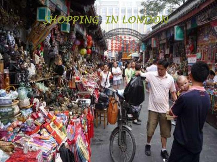 SHOPPING IN LONDONSHOPPING IN LONDON     Street markets