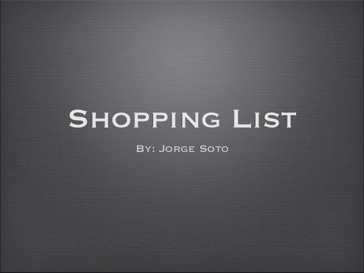 Shopping List   By: Jorge Soto