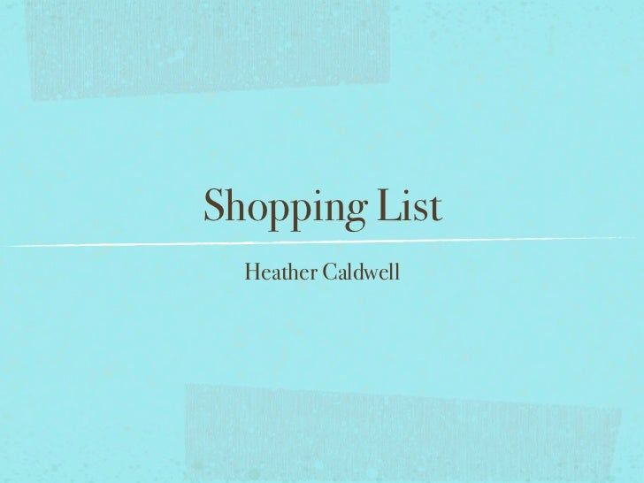 Shopping List  Heather Caldwell