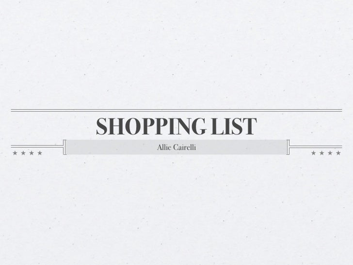 SHOPPING LIST    Allie Cairelli