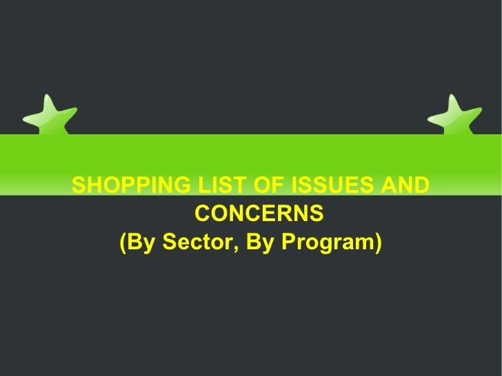 SHOPPING LIST OF ISSUES AND CONCERNS (By Sector, By Program)