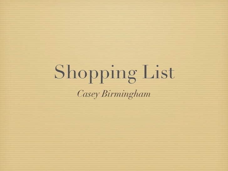 Shopping List  Casey Birmingham