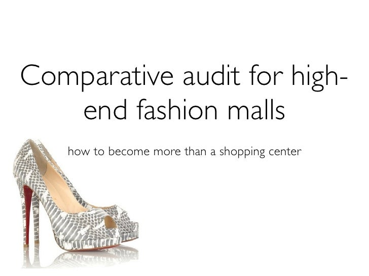 Comparative audit for high-   end fashion malls   how to become more than a shopping center