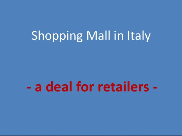 Shopping Mall in Italy- a deal for retailers -