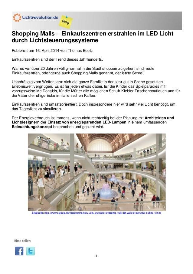 1 Shopping Malls – Einkaufszentren erstrahlen im LED Licht durch Lichtsteuerungssysteme Publiziert am 16. April 2014 von T...