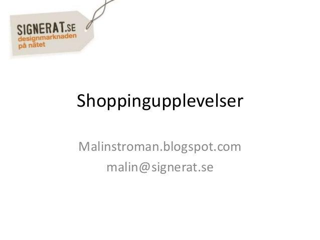 Shoppingupplevelser Malinstroman.blogspot.com malin@signerat.se