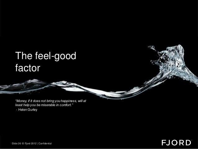 Thank you. The feel-good factor