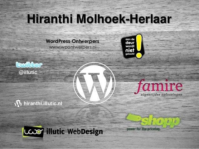Hiranthi Molhoek-Herlaar @illutic hiranthi.illutic.nl WordPress Ontwerpers www.wpontwerpers.nl