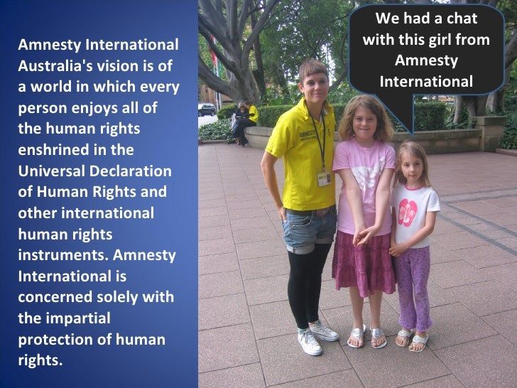 Amnesty International Australia's vision is of a world in which every person enjoys all of the human rights enshrined in t...