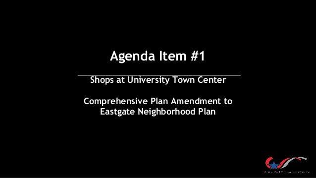 Agenda Item #1 Shops at University Town Center Comprehensive Plan Amendment to Eastgate Neighborhood Plan