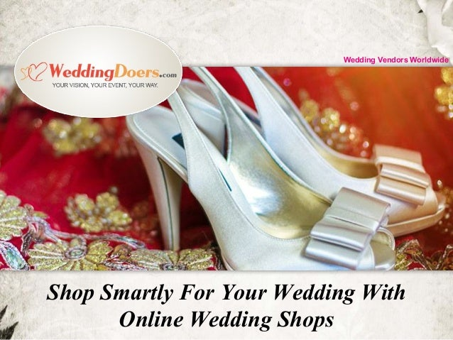 Shop Smartly For Your Wedding With Online Wedding Shops Wedding Vendors Worldwide