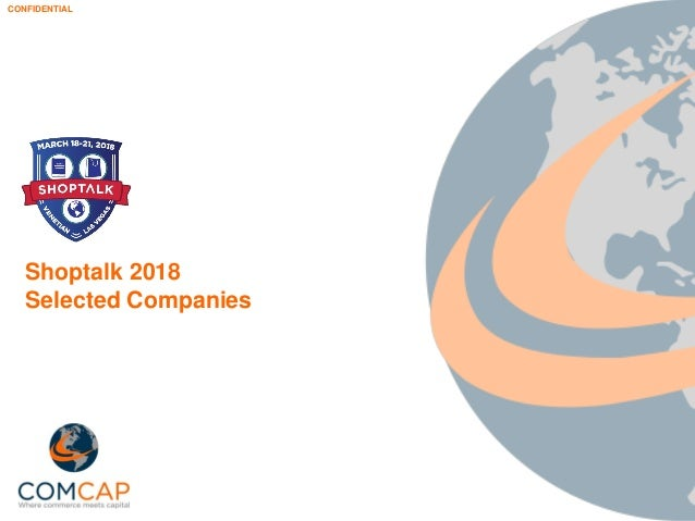 CONFIDENTIAL Shoptalk 2018 Selected Companies ...