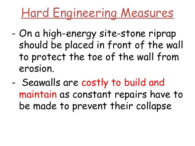 Hard Engineering Measures - On a high-energy site-stone riprap should be placed in front of the wall to protect the toe of...