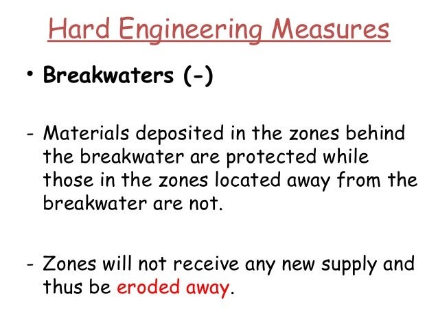 Hard Engineering Measures • Groynes - Built at right angles to the shore to prevent longshore drift. - These structures ab...