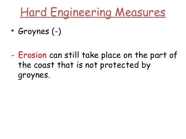 Hard Engineering Measures • Bulkheads - Used when deep water must be maintained up to the shoreline for boating or shippin...