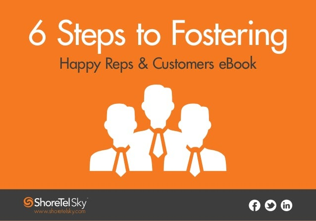 6 Steps to Fostering Happy Reps & Customers eBook www.shoretelsky.com