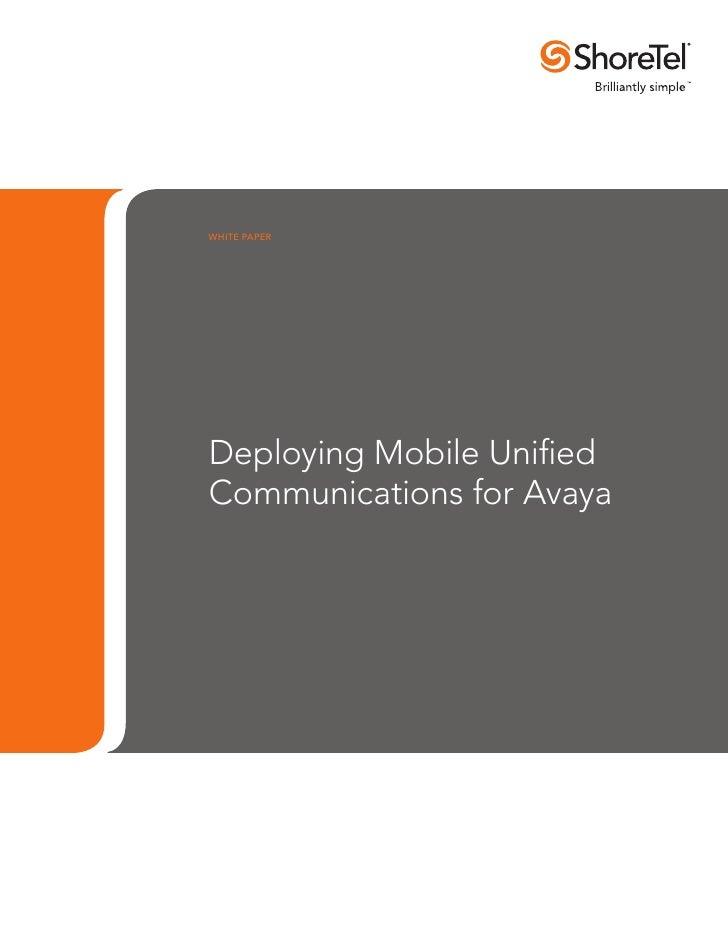 WHITE PAPERDeploying Mobile UnifiedCommunications for Avaya